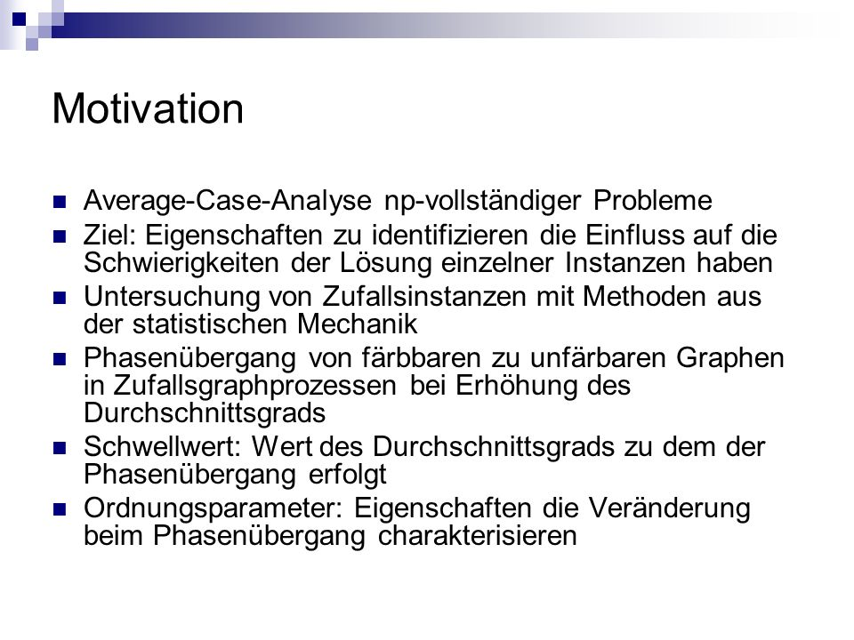 Motivation Average-Case-Analyse np-vollständiger Probleme