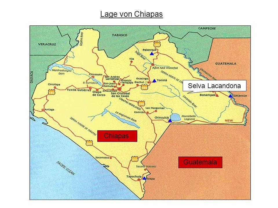 Lage von Chiapas Selva Lacandona Chiapas Guatemala