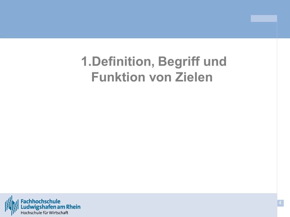 1.Definition, Begriff und Funktion von Zielen