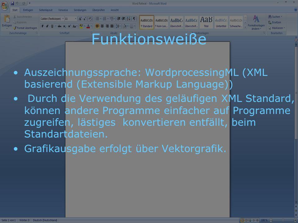 Funktionsweiße Auszeichnungssprache: WordprocessingML (XML basierend (Extensible Markup Language))