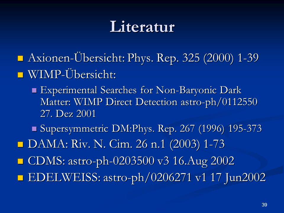 Literatur Axionen-Übersicht: Phys. Rep. 325 (2000) 1-39