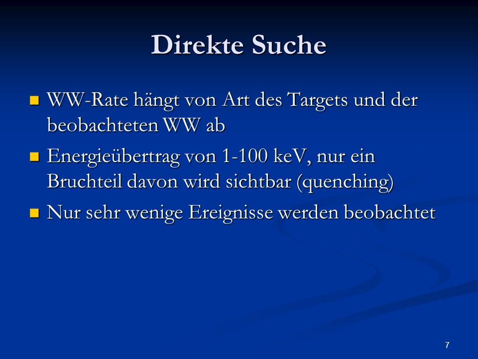 Direkte Suche WW-Rate hängt von Art des Targets und der beobachteten WW ab.