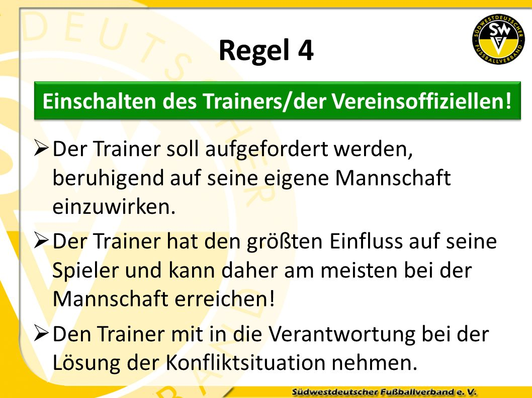 Einschalten des Trainers/der Vereinsoffiziellen!