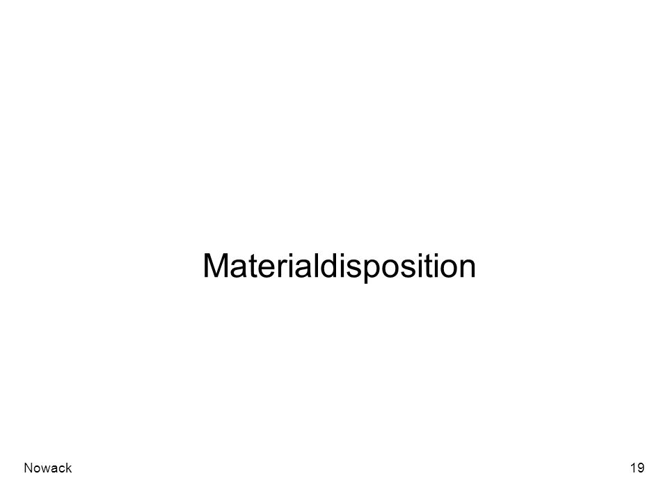 Materialdisposition Nowack