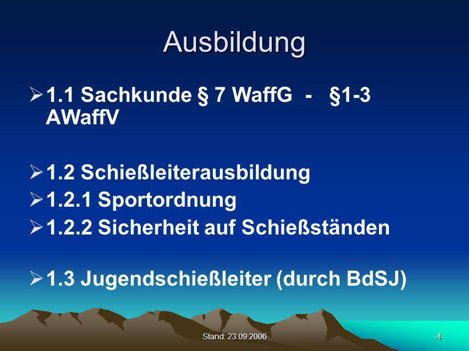 Ausbildung 1.1 Sachkunde § 7 WaffG - §1-3 AWaffV