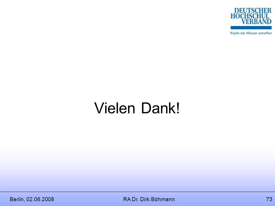Vielen Dank! Berlin, 02.06.2008 RA Dr. Dirk Böhmann