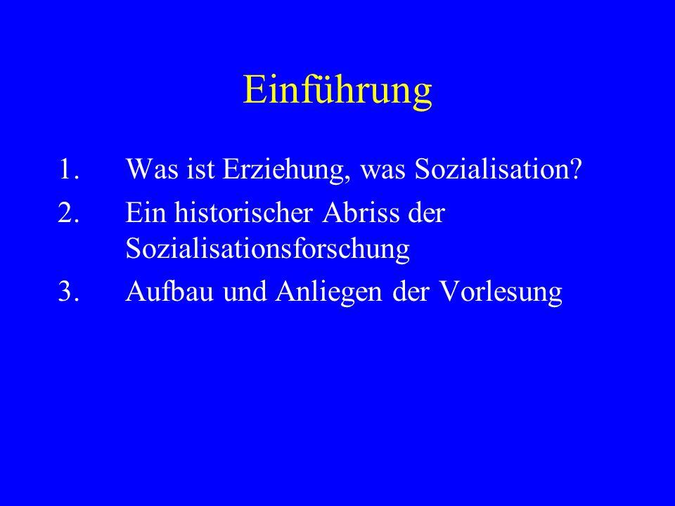 Einführung 1. Was ist Erziehung, was Sozialisation