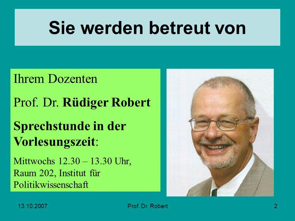 Sie werden betreut von Ihrem Dozenten Prof. Dr. Rüdiger Robert