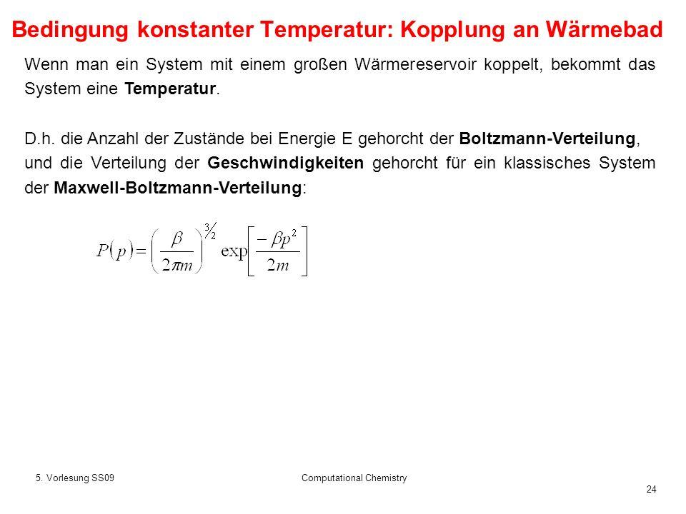 Bedingung konstanter Temperatur: Kopplung an Wärmebad