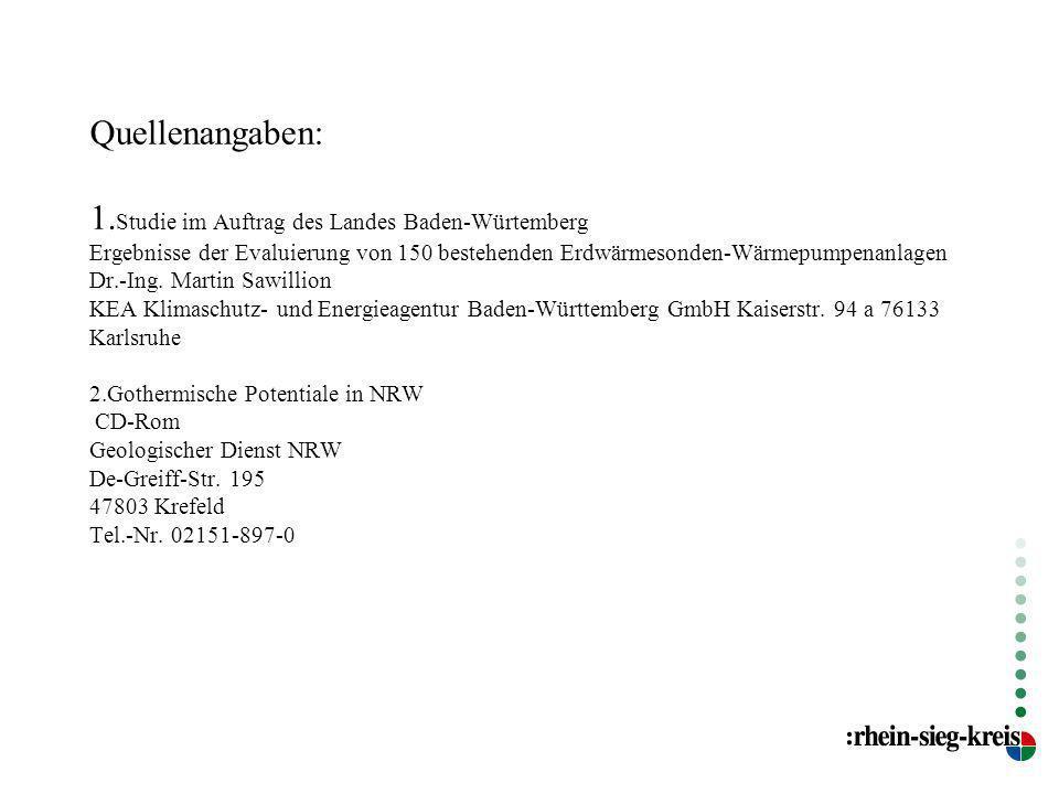 Quellenangaben: 1.Studie im Auftrag des Landes Baden-Würtemberg Ergebnisse der Evaluierung von 150 bestehenden Erdwärmesonden-Wärmepumpenanlagen Dr.-Ing.
