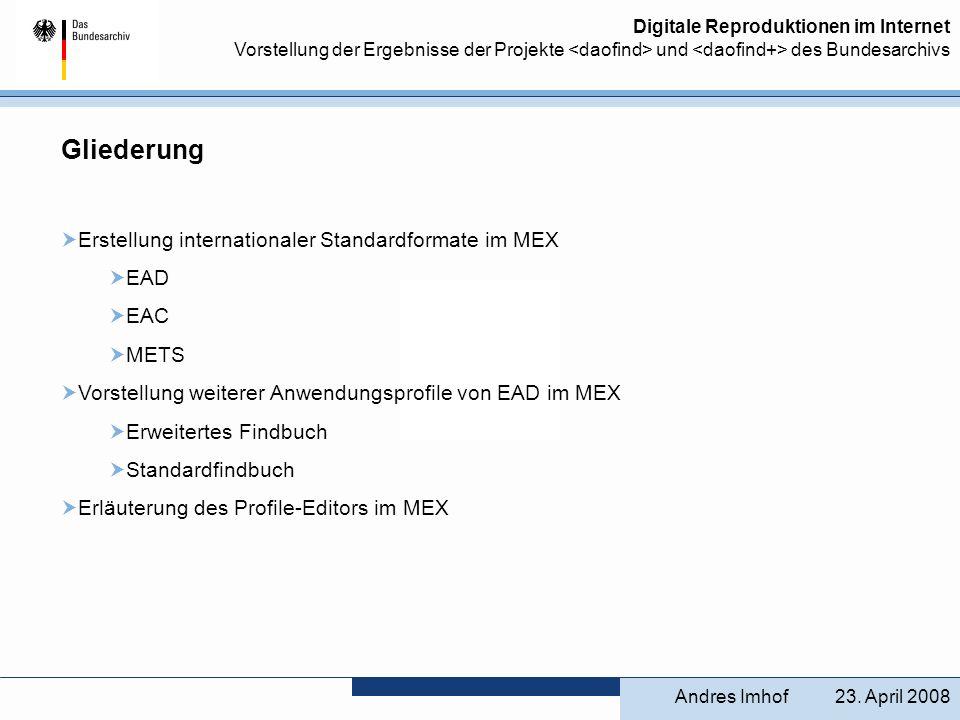 Gliederung Erstellung internationaler Standardformate im MEX EAD EAC