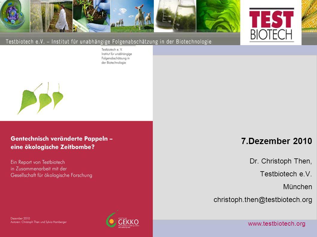 7.Dezember 2010 Dr. Christoph Then, Testbiotech e.V. München