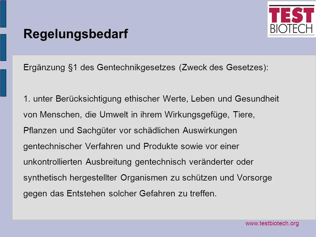 Regelungsbedarf Ergänzung §1 des Gentechnikgesetzes (Zweck des Gesetzes):