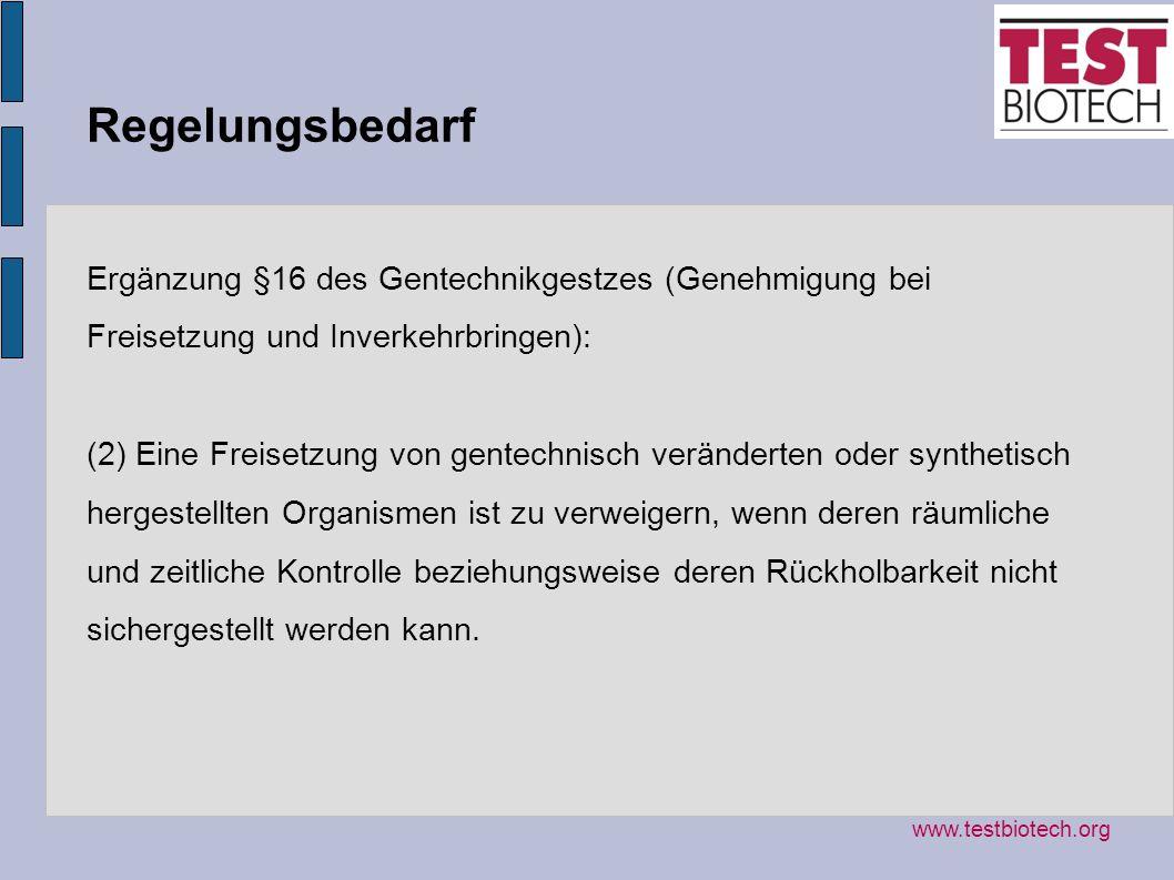 Regelungsbedarf Ergänzung §16 des Gentechnikgestzes (Genehmigung bei Freisetzung und Inverkehrbringen):