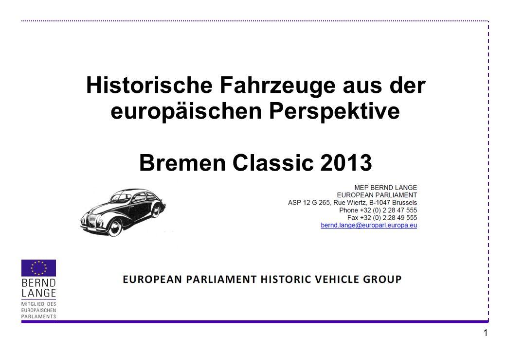 Historische Fahrzeuge aus der europäischen Perspektive Bremen Classic 2013