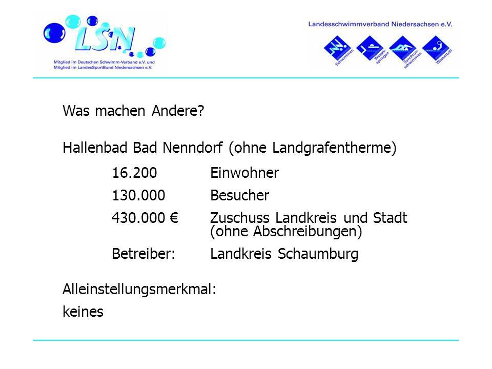 Was machen Andere Hallenbad Bad Nenndorf (ohne Landgrafentherme) 16.200 Einwohner. 130.000 Besucher.