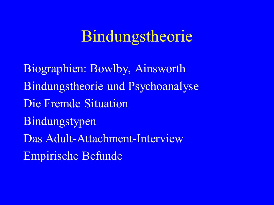 Bindungstheorie Biographien: Bowlby, Ainsworth