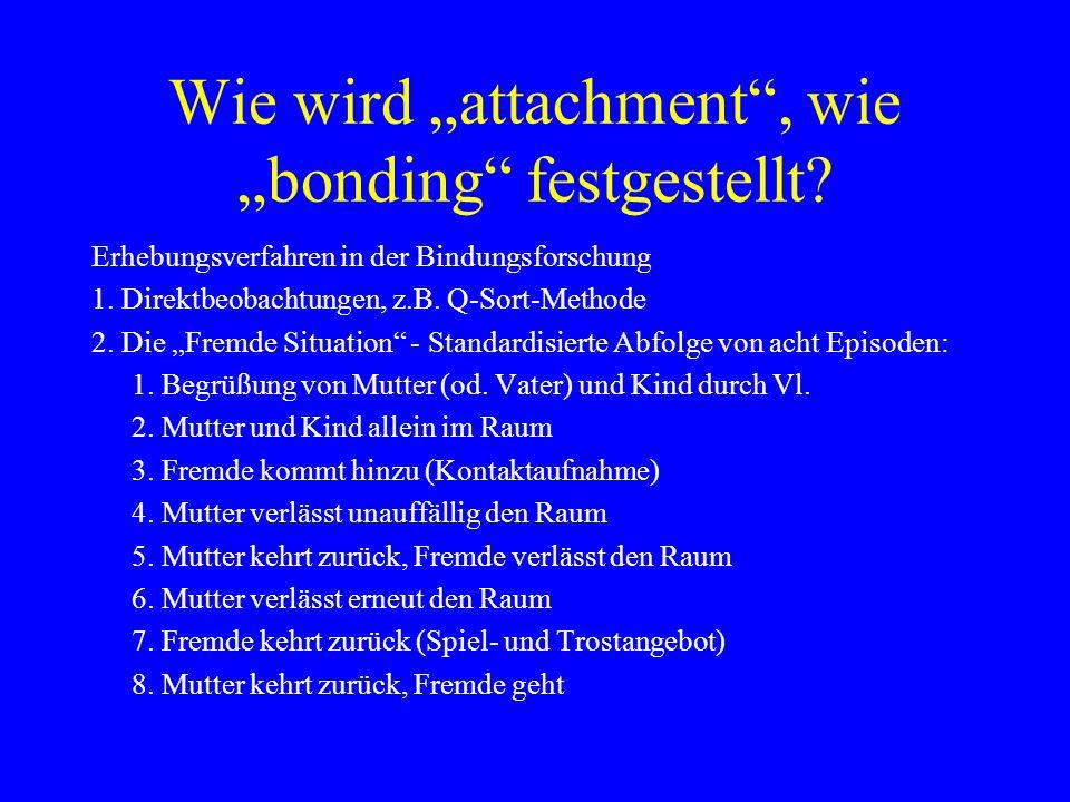 """Wie wird """"attachment , wie """"bonding festgestellt"""