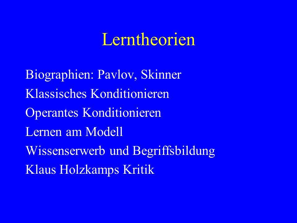 Lerntheorien Biographien: Pavlov, Skinner Klassisches Konditionieren