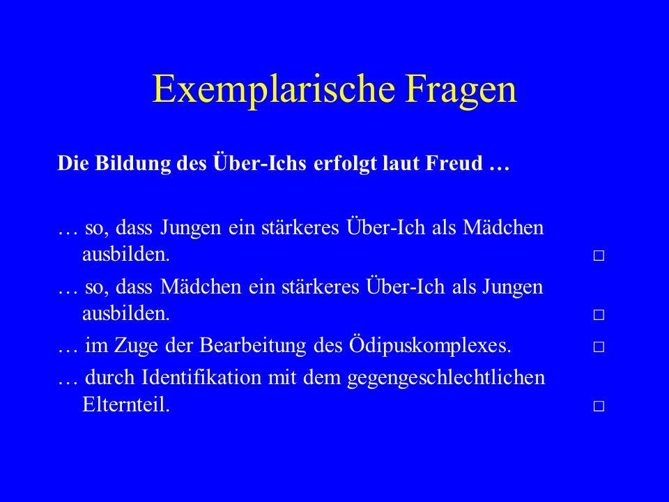 Exemplarische Fragen Die Bildung des Über-Ichs erfolgt laut Freud …