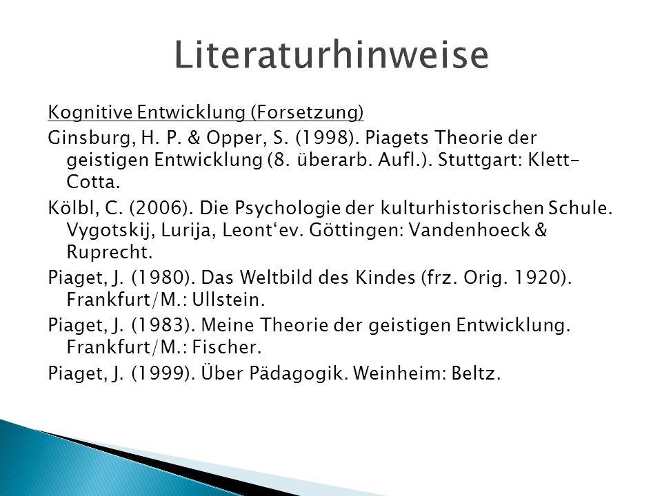 Literaturhinweise Kognitive Entwicklung (Forsetzung)