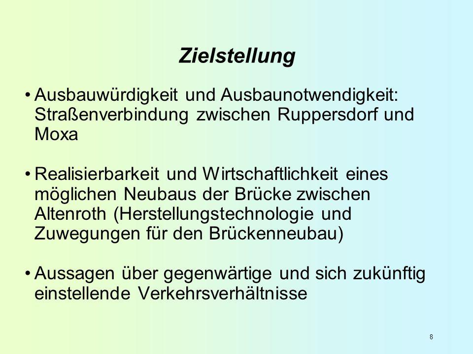 Zielstellung Ausbauwürdigkeit und Ausbaunotwendigkeit: Straßenverbindung zwischen Ruppersdorf und Moxa.