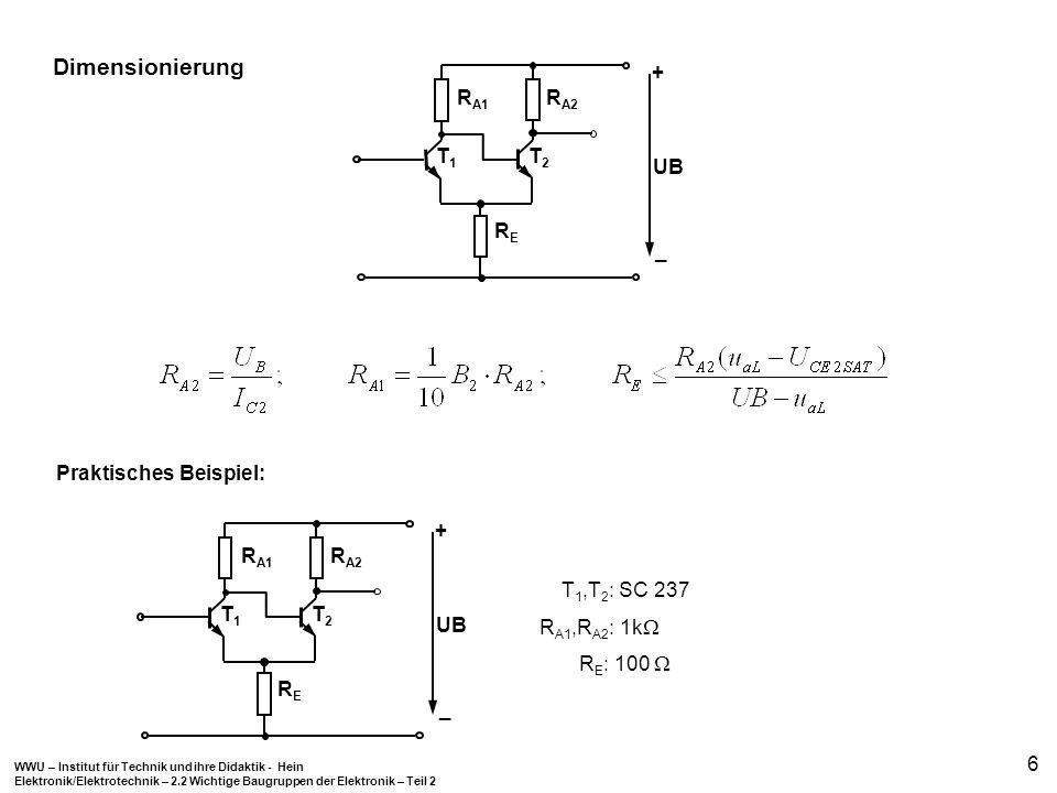 Dimensionierung + _ UB RA1 RA2 RE T1 T2 Praktisches Beispiel: + _ UB