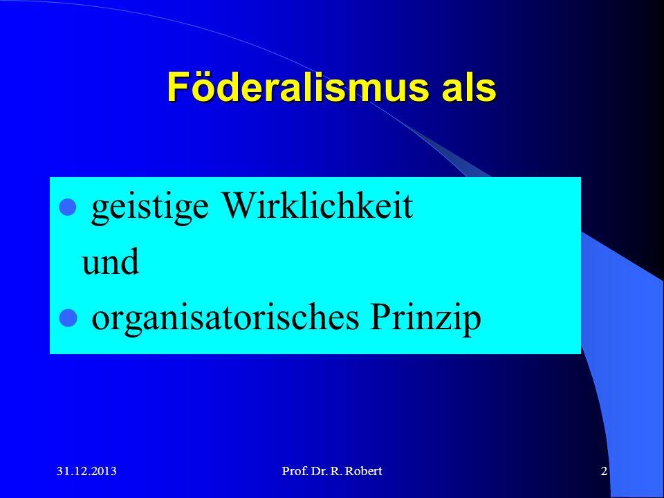 Föderalismus als und organisatorisches Prinzip geistige Wirklichkeit