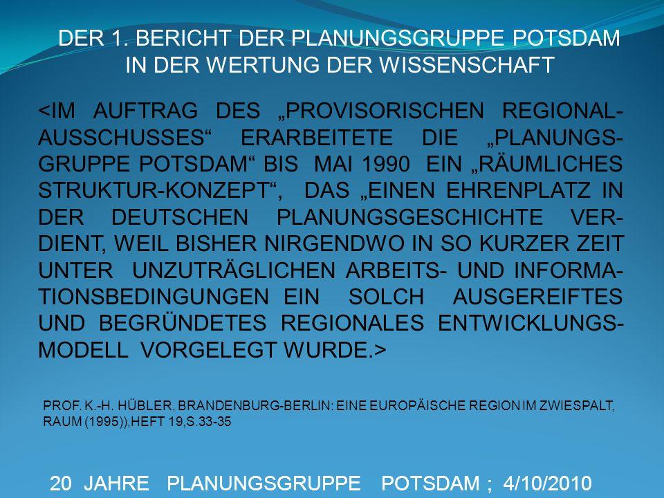 DER 1. BERICHT DER PLANUNGSGRUPPE POTSDAM IN DER WERTUNG DER WISSENSCHAFT