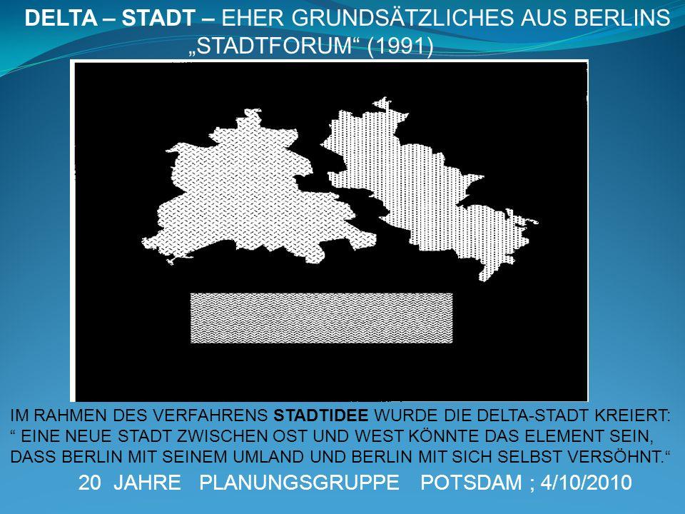 """DELTA – STADT – EHER GRUNDSÄTZLICHES AUS BERLINS """"STADTFORUM (1991)"""