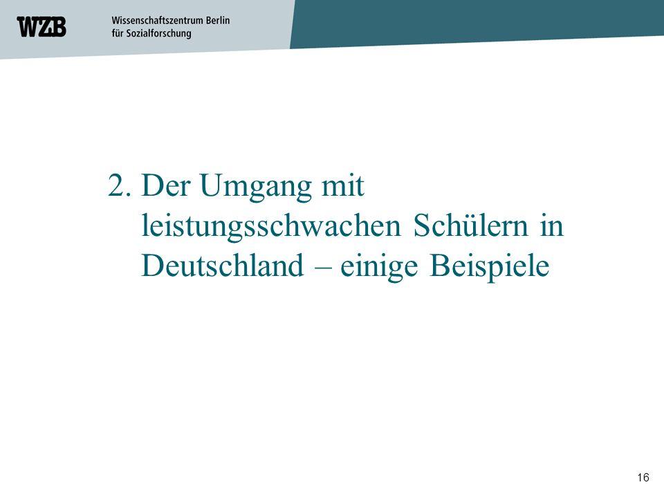 2. Der Umgang mit leistungsschwachen Schülern in Deutschland – einige Beispiele