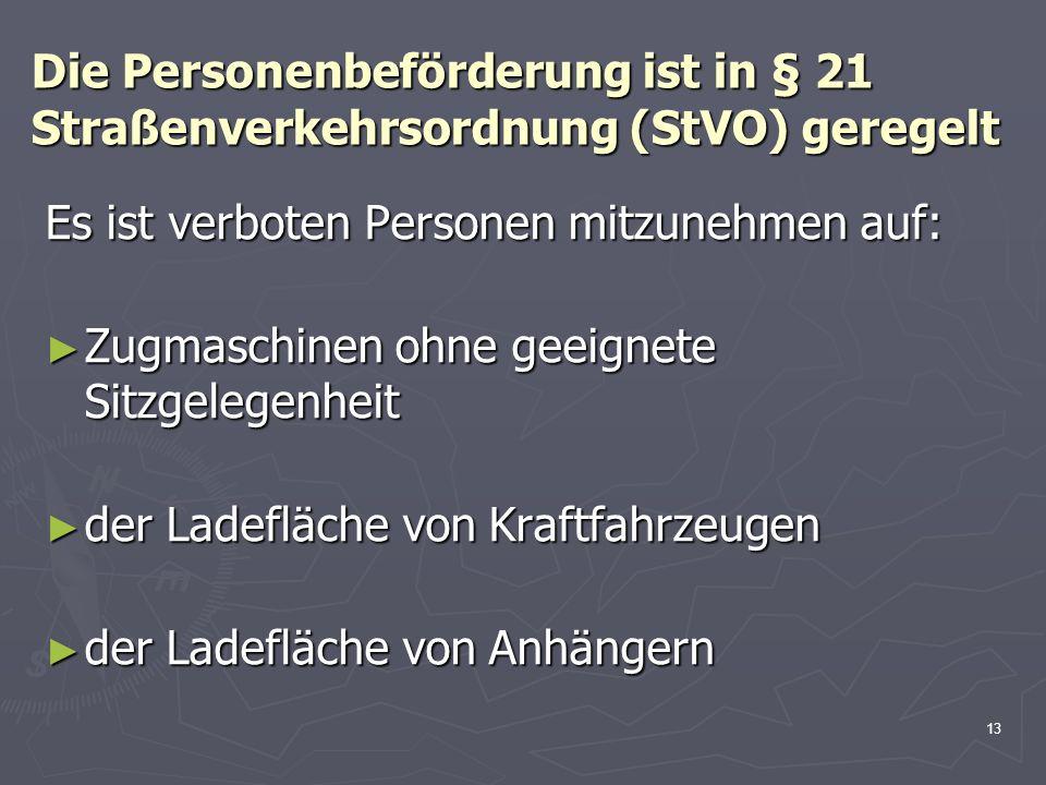 Die Personenbeförderung ist in § 21 Straßenverkehrsordnung (StVO) geregelt