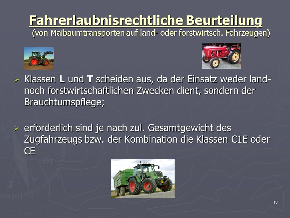 Fahrerlaubnisrechtliche Beurteilung (von Maibaumtransporten auf land- oder forstwirtsch. Fahrzeugen)