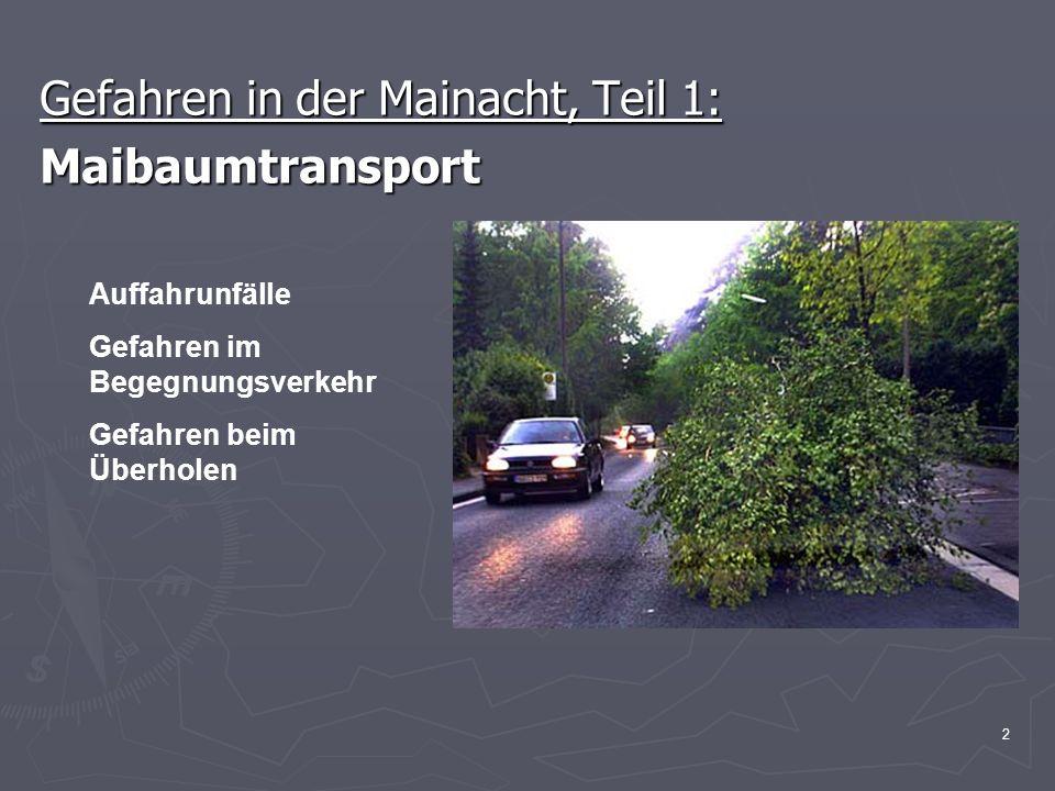 Gefahren in der Mainacht, Teil 1: Maibaumtransport