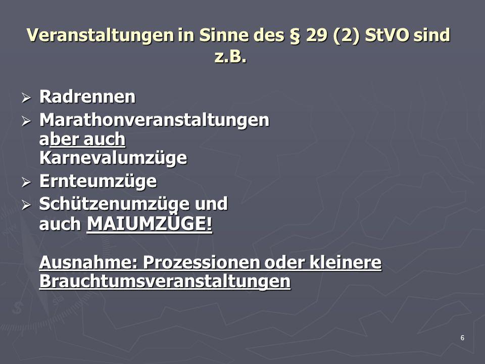 Veranstaltungen in Sinne des § 29 (2) StVO sind z.B.