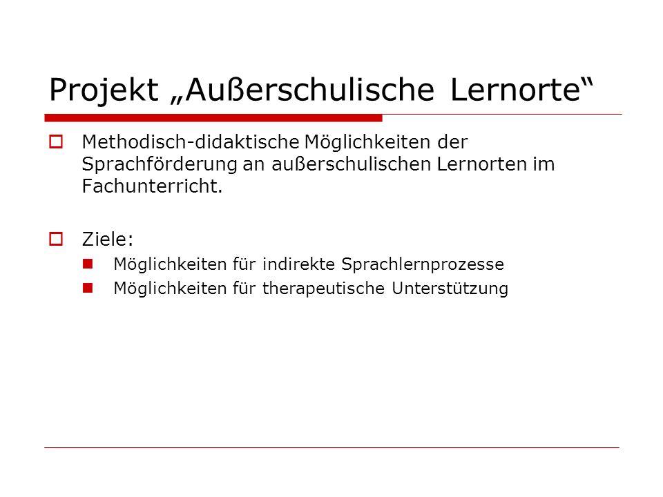 """Projekt """"Außerschulische Lernorte"""