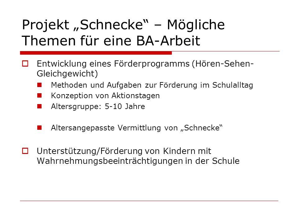 """Projekt """"Schnecke – Mögliche Themen für eine BA-Arbeit"""