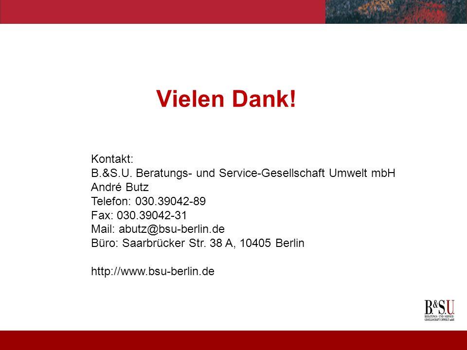 Vielen Dank! Kontakt: B.&S.U. Beratungs- und Service-Gesellschaft Umwelt mbH. André Butz. Telefon: 030.39042-89.