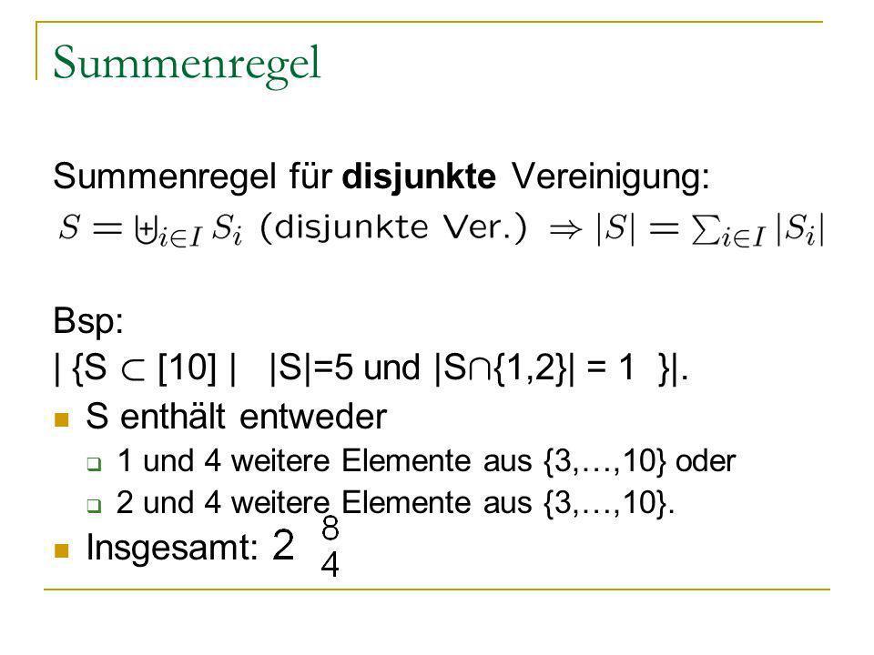 Summenregel Summenregel für disjunkte Vereinigung: Bsp: