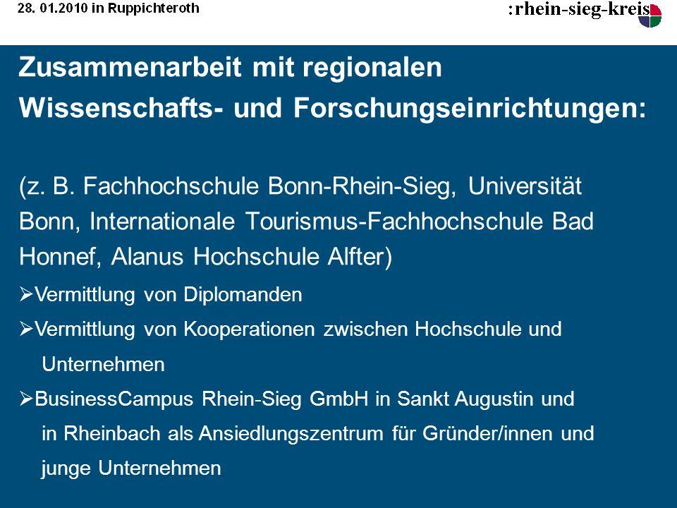 Zusammenarbeit mit regionalen Wissenschafts- und Forschungseinrichtungen: (z. B. Fachhochschule Bonn-Rhein-Sieg, Universität Bonn, Internationale Tourismus-Fachhochschule Bad Honnef, Alanus Hochschule Alfter)
