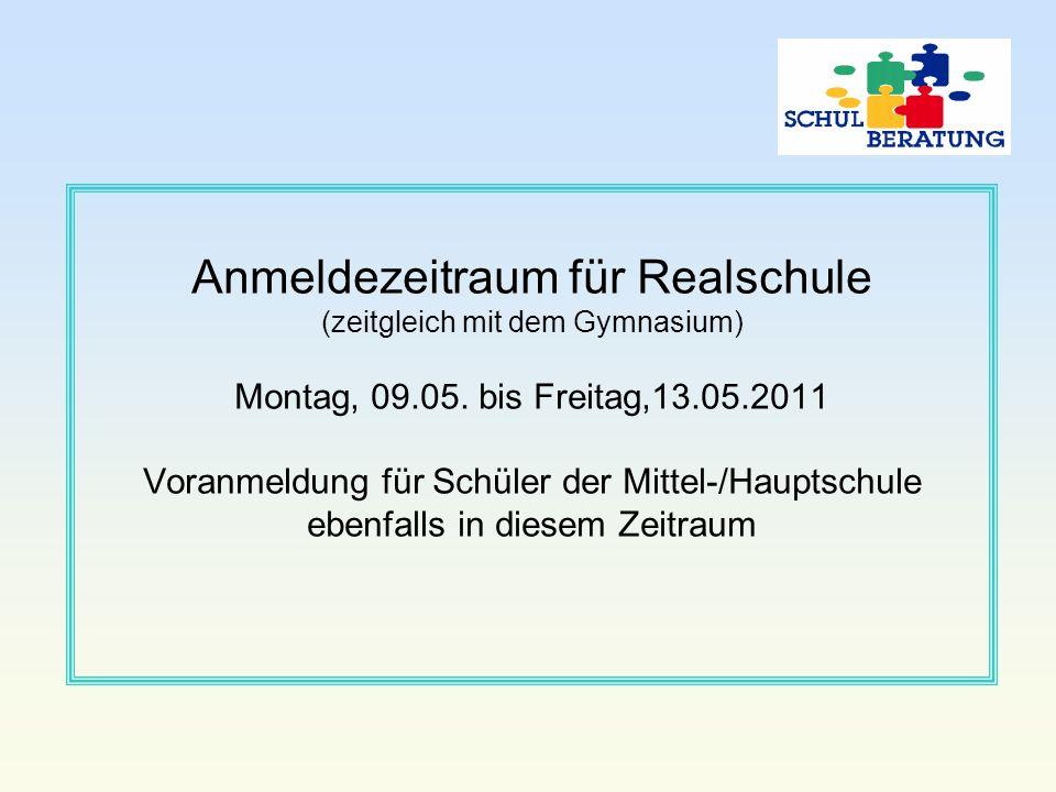 Anmeldezeitraum für Realschule (zeitgleich mit dem Gymnasium) Montag, 09.05.