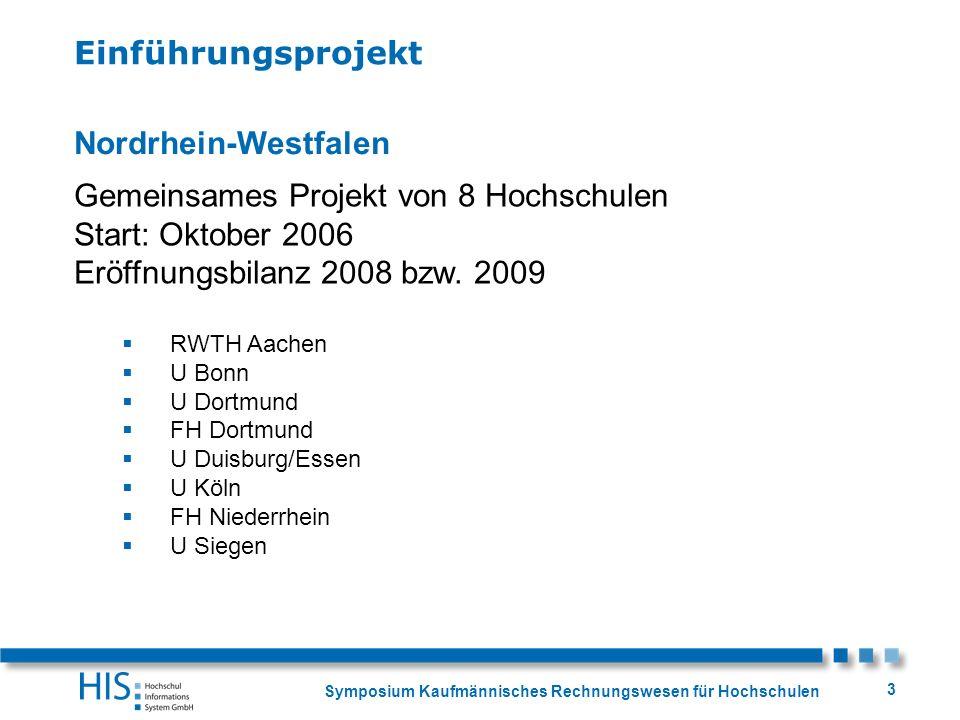 Gemeinsames Projekt von 8 Hochschulen Start: Oktober 2006