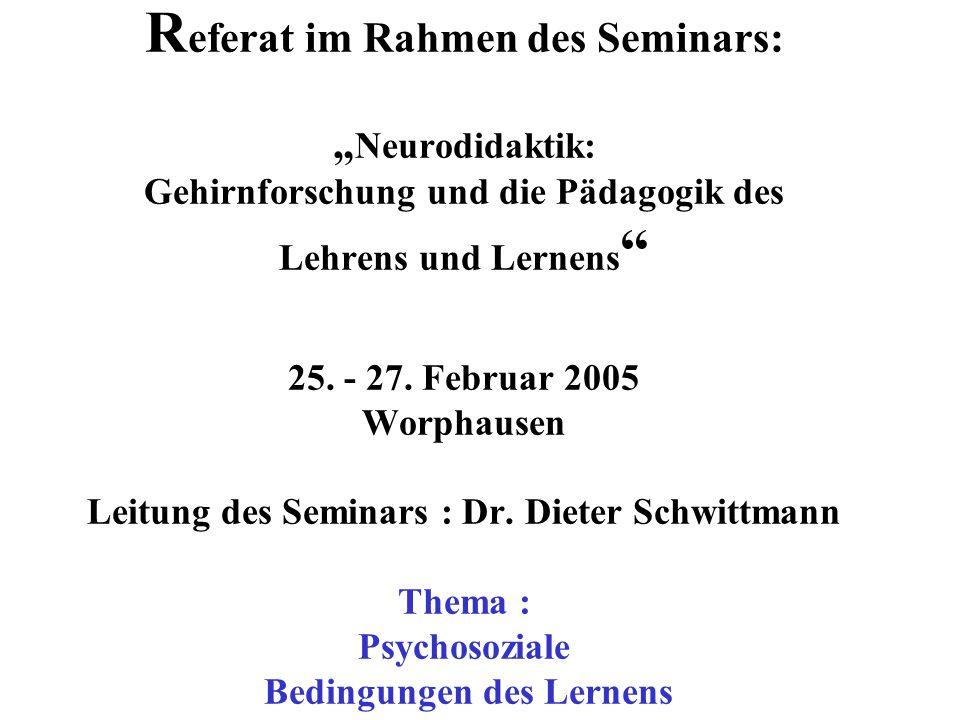 """Referat im Rahmen des Seminars: """"Neurodidaktik: Gehirnforschung und die Pädagogik des Lehrens und Lernens 25."""