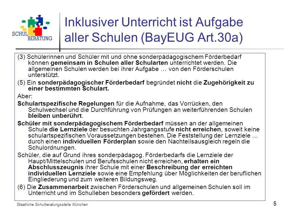 Inklusiver Unterricht ist Aufgabe aller Schulen (BayEUG Art.30a)
