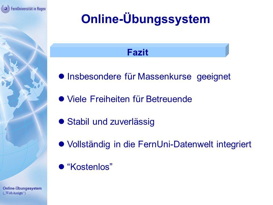 Online-Übungssystem Fazit Insbesondere für Massenkurse geeignet