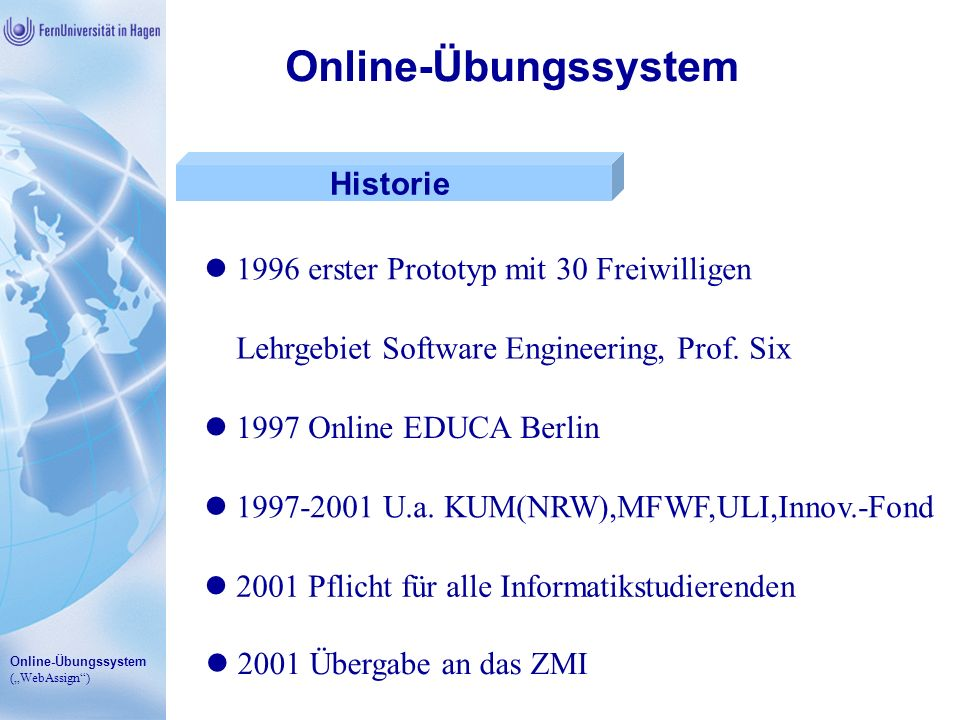 Online-Übungssystem Historie 1996 erster Prototyp mit 30 Freiwilligen