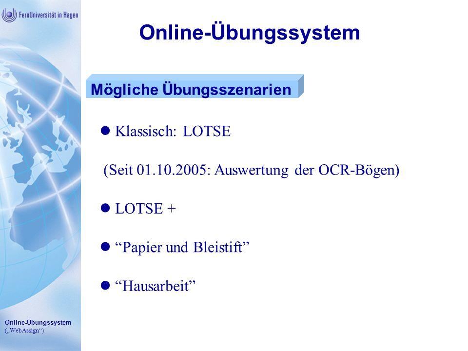 Online-Übungssystem Mögliche Übungsszenarien Klassisch: LOTSE