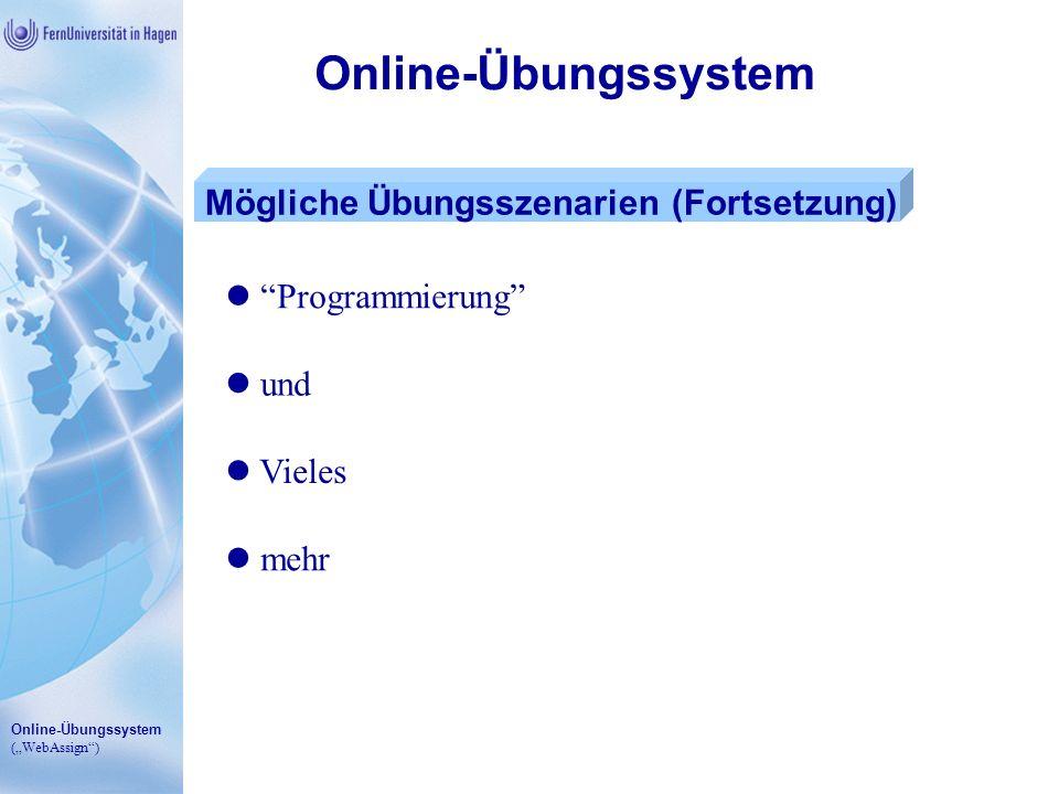 Online-Übungssystem Mögliche Übungsszenarien (Fortsetzung)