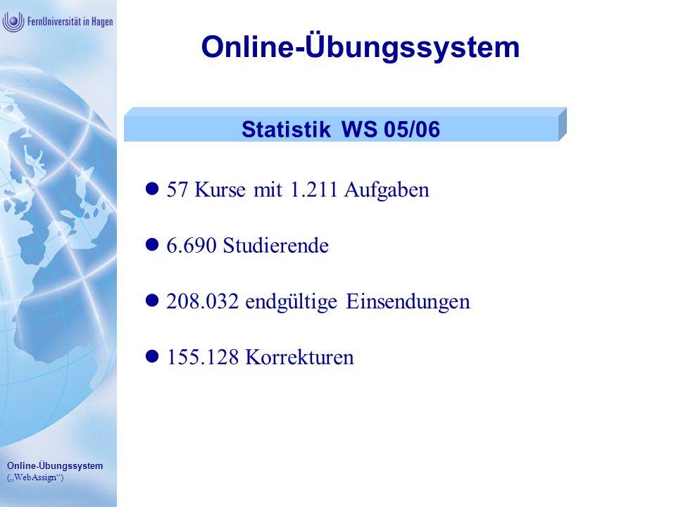 Online-Übungssystem Statistik WS 05/06 57 Kurse mit 1.211 Aufgaben