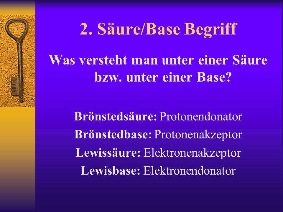 Was versteht man unter einer Säure bzw. unter einer Base